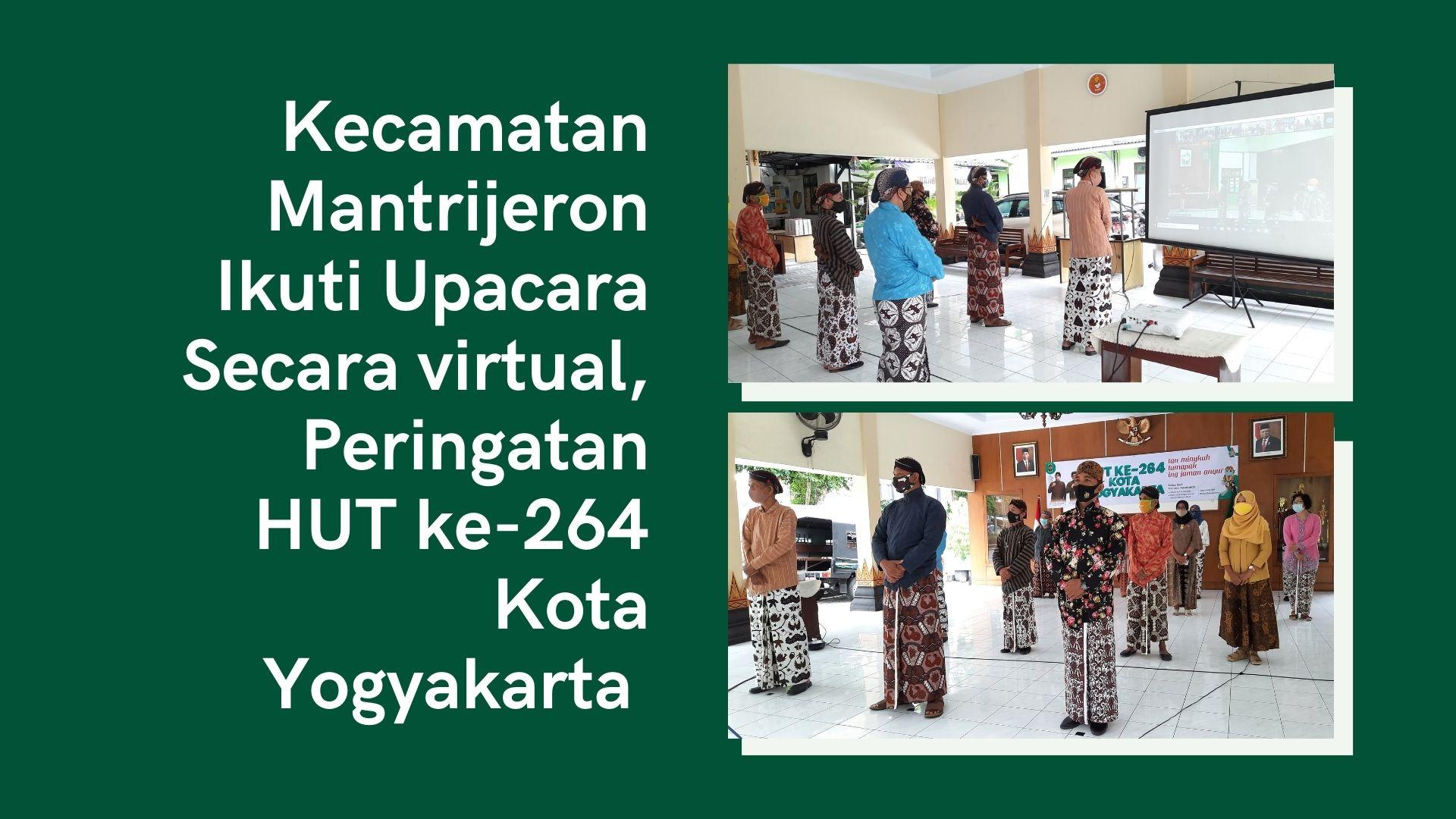 Kecamatan Mantrijeron Ikuti Upacara Secara virtual, Peringatan HUT ke-264 Kota Yogyakarta