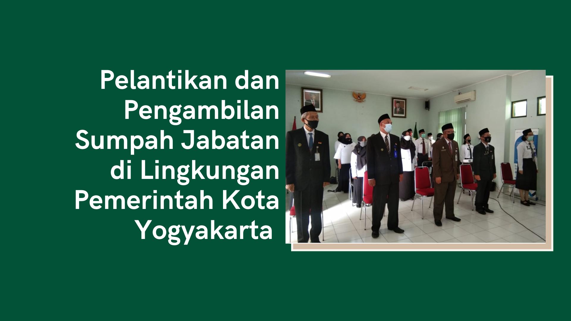 Pelantikan dan Pengambilan Sumpah Jabatan di Lingkungan Pemerintah Kota Yogyakarta secara Virtual