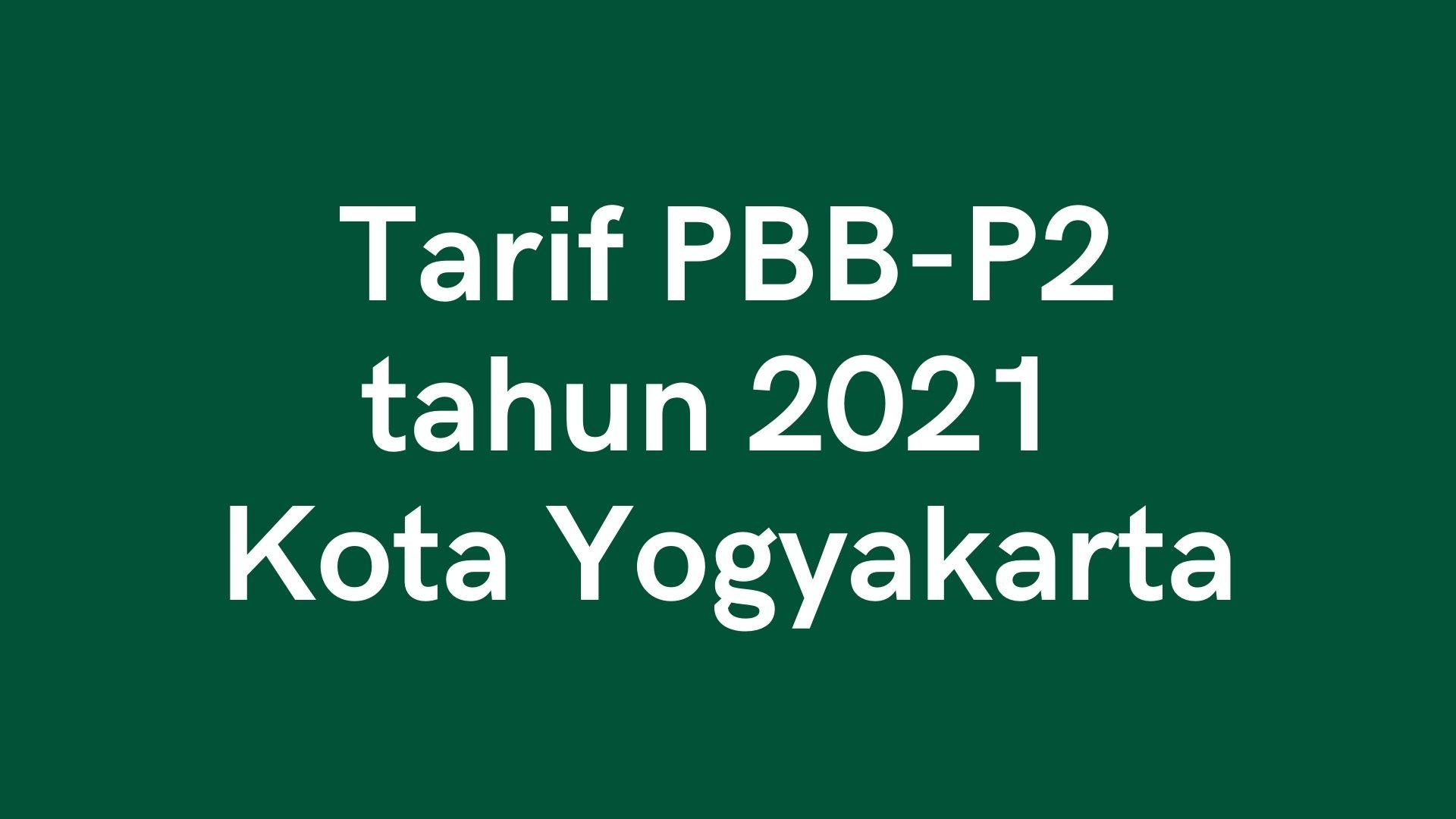 Penetapan tarif dan range NJOP PBB-P2 di Kota Yogyakarta Tahun 2021